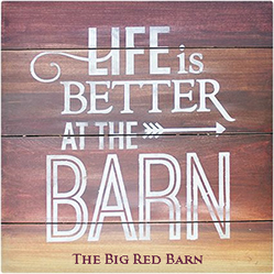 life is better at the big red barn